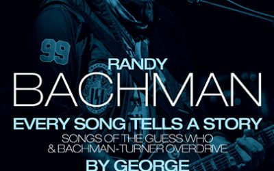 RANDY BACHMAN – EVERY SONG TELLS A STORY